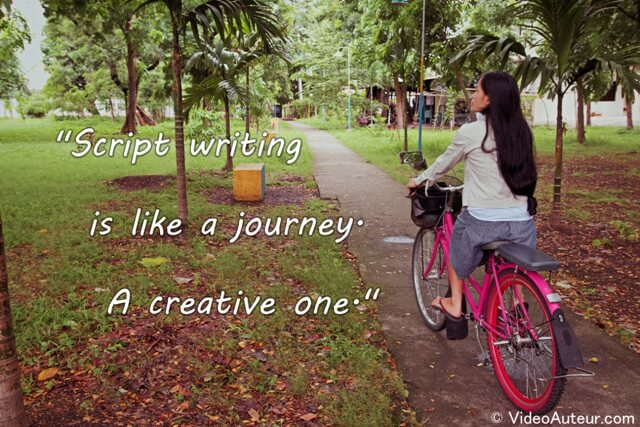 A quote about scriptwriting as a creative journey. By videoauteur.com.