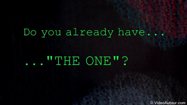 Do you already have 'THE ONE'?